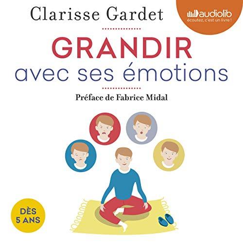 Grandir avec ses émotions audiobook cover art