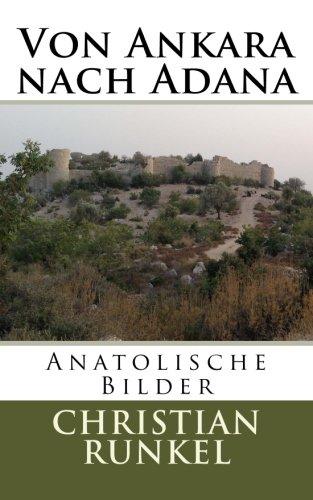 Von Ankara nach Adana: Anatolische Bilderr