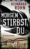 Image of Morgen stirbst du: Kriminalroman (Lena-Larcher-Reihe, Band 2)