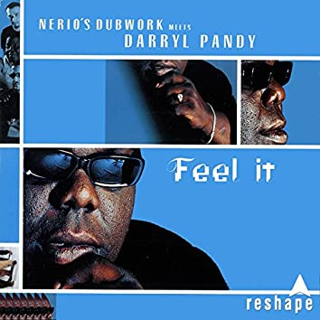 Feel It (Nerio's Dubwork Meets Darryl Pandy)