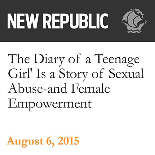 The Diary of a Teenage Girl' Is a Story of Sexual Abuse - and Female Empowerment cover art