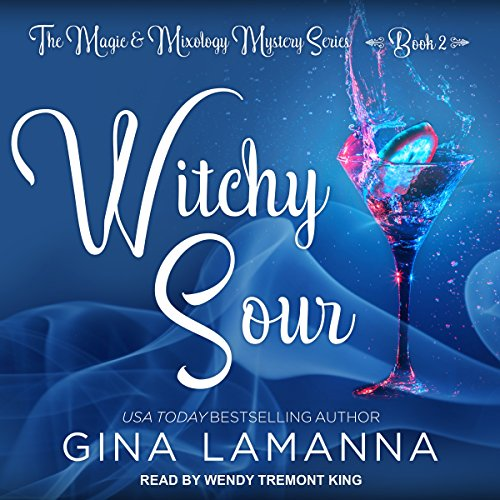 Witchy Sour: Magic & Mixology Mystery Series, Book 2