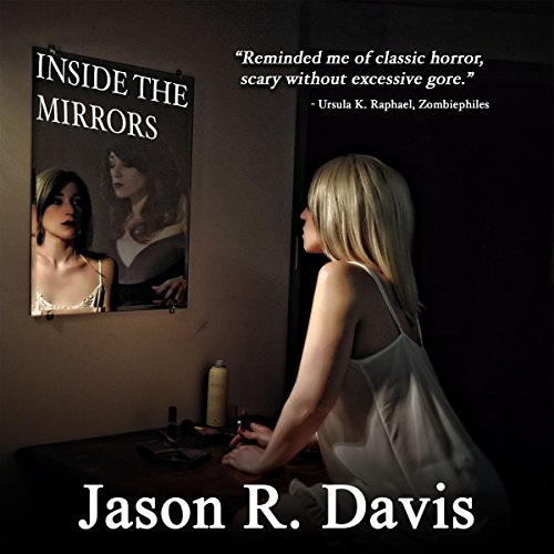 Inside the Mirrors Audiobook By Jason R. Davis cover art