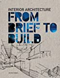 Interior Architecture From Brief to Build - Jennifer Hudson