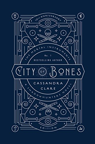 City of Bones: A Shadowhunters Novel: 10th Anniversary Edition: 01