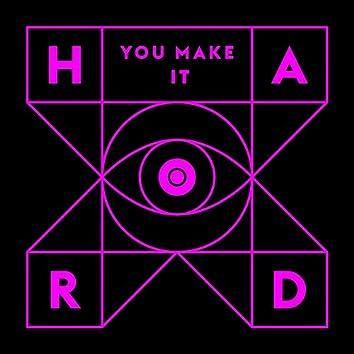 You Make It Hard