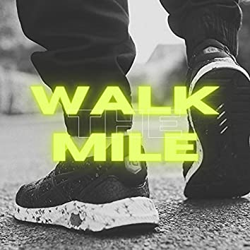 Walk The Mile