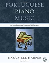 Portuguese Piano Music: An Introduction and Annotated Biblio