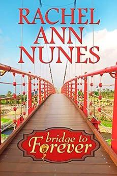 Bridge to Forever (Mickelle's Book 2) by [Rachel Ann Nunes]