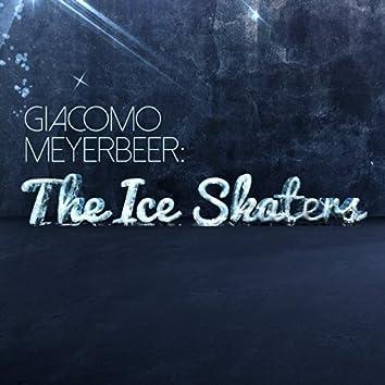 Giacomo Meyerbeer: The Ice Skaters