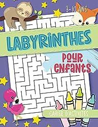 Labyrinthes pour enfants : cahier d\'activités : 3-10 ans