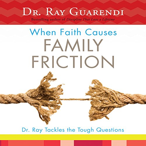 When Faith Causes Family Friction audiobook cover art