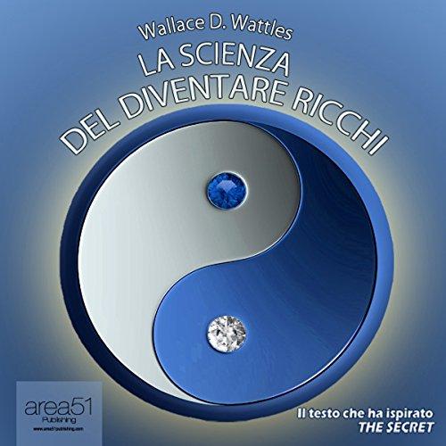 La scienza del diventare ricchi [The Science of Being Rich] audiobook cover art