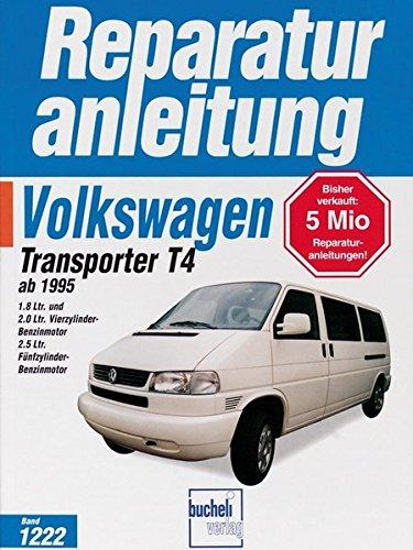 VW Transporter T4 / Caravelle (ab 1995): 1,8 Ltr. & 2,0 Liter Vierzylinder-Benzinmotor und 2,5 Ltr. Fünfzylinder-Benzinmotor (Reparaturanleitungen)