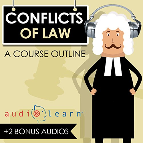 Conflicts of Law AudioLearn: A Course Outline audiobook cover art