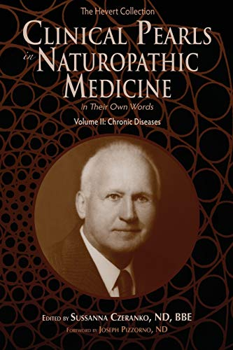 Clinical Pearls in Naturopathic Medicine, Vol. II: Chronic Diseases