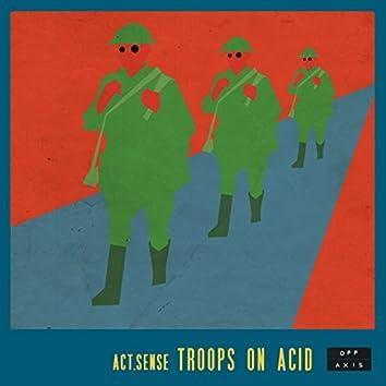 Troops On Acid