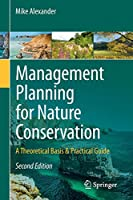 Management Planning for Nature Conservation: A Theoretical Basis & Practical Guide