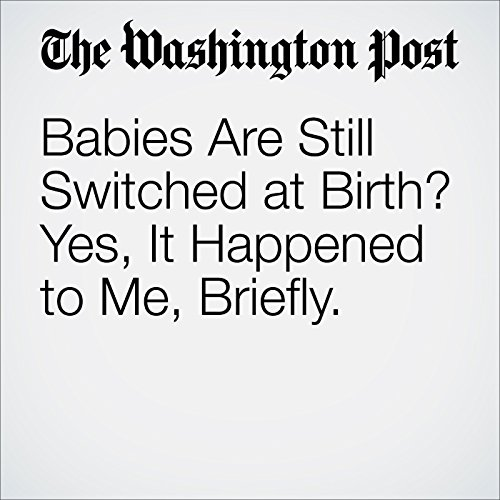Babies Are Still Switched At Birth Yes It Happened To Me Briefly Audiobook By Karin Tanabe Audible In