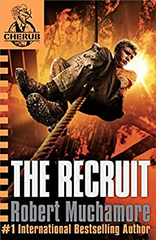 The Recruit: Book 1 (CHERUB Series) by [Robert Muchamore]