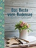 Bodensee Kochbuch Das Beste vom Bodensee - Küche und Lebensart: Traditionelle Rezepte aus der Region