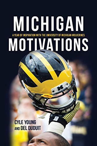 Michigan Motivations: A Year of Inspiration with the University of Michigan Wolverines
