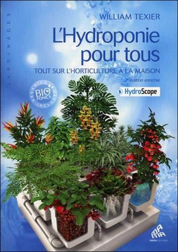 L'Hydroponie pour tous - Tout sur l'horticulture à la maison PDF Books