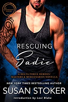 Rescuing Sadie: A Delta Force Heroes/Masters and Mercenaries Novella (Lexi Blake Crossover Collection Book 6) by [Susan Stoker, Lexi Blake]