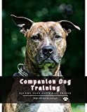 Companion Dog Training: become your pet's best friend (English Edition)
