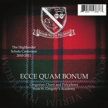 Ecce Quam Bonum - Gregorian Chant and Polyphony From St Gregory's Academy