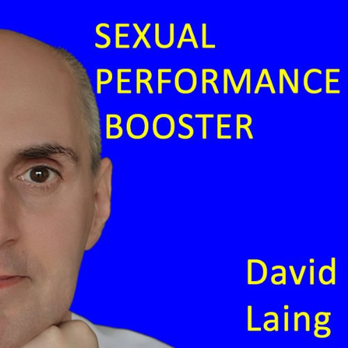 Sexual Performance Booster with David Laing audiobook cover art