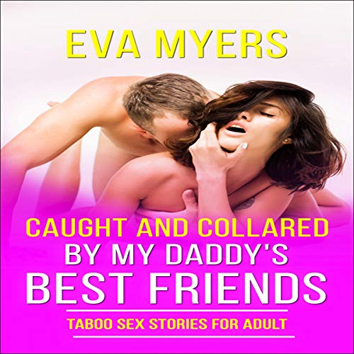 Caught and Collared by My Daddy's Best Friends: Taboo Sex Stories for Adult Titelbild