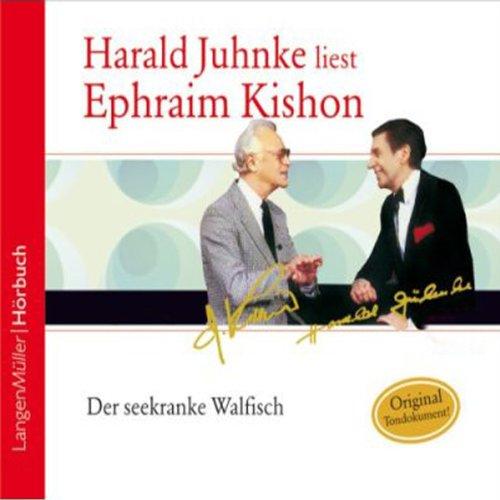 Der seekranke Walfisch                   Autor:                                                                                                                                 Ephraim Kishon                               Sprecher:                                                                                                                                 Harald Juhnke                      Spieldauer: 3 Std. und 26 Min.     43 Bewertungen     Gesamt 4,3