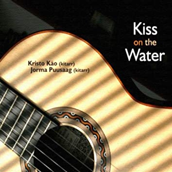 Kiss On The Water