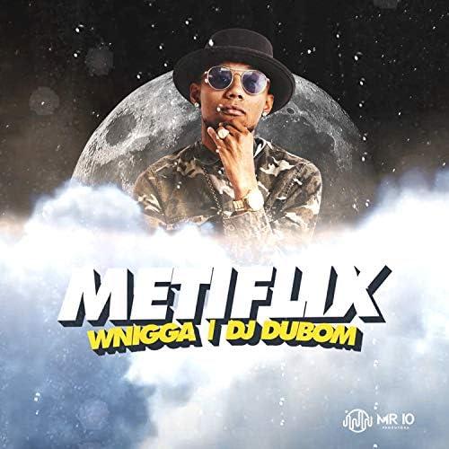 WNigga & DJ Dubom