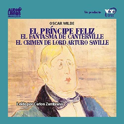 El Principe Feliz, El Fantasma de Canterville & Mas [The Happy Prince, The Canterville Ghost, and more] cover art