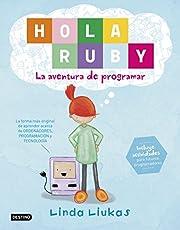 Hola Ruby. La aventura de programar (Libros de entretenimiento)