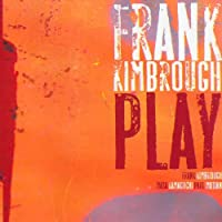 Play by Frank Kimbrough (2006-05-16)