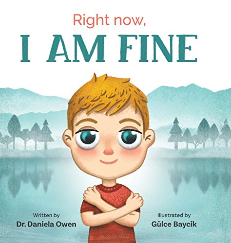Compare Textbook Prices for Right Now: I Am Fine Illustrated Edition ISBN 9781949474374 by Owen, Daniela,Baycik, Gülce