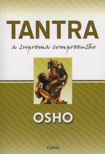 Tantra. A Suprema Compreensão