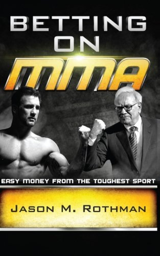 Betting on Mma: Easy Money from the Toughest Sport