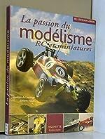 La passion du modélisme RC et miniatures d'Antoine Pascal