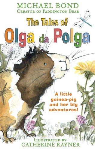 The Tales of Olga da Polga eBook: Bond, Michael, Rayner, Catherine ...