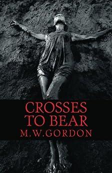 Crosses to Bear (Macduff Brooks Mystery Book 2) by [M.W. Gordon]