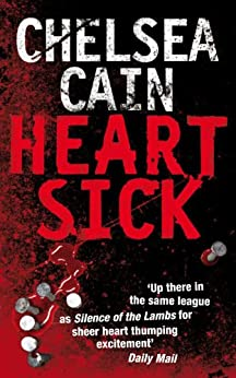 Heartsick: A Gretchen Lowell Novel 1 by [Chelsea Cain]