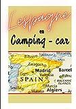 L'Espagne en camping - car: Carnet de voyage en camping car /Parfait complément à votre guide de voyage/ journal de voyage à completer /partez découvrir l'ESPAGNE
