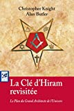 La clé d'Hiram revisitée - Le Plan du Grand Architecte de l'Univers (Sciences Humaines\Franc-Maçonnerie) - Format Kindle - 14,99 €