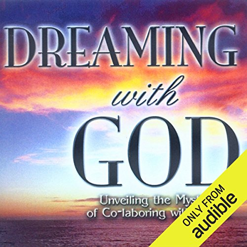 Dreaming with God: Co-laboring with God for Cultural Transformation cover art