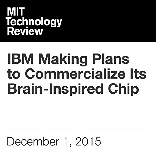 IBM Making Plans to Commercialize Its Brain-Inspired Chip audiobook cover art