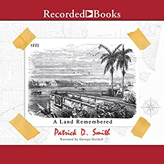 A Land Remembered                   By:                                                                                                                                 Patrick D. Smith                               Narrated by:                                                                                                                                 George Guidall                      Length: 14 hrs and 59 mins     2,178 ratings     Overall 4.7